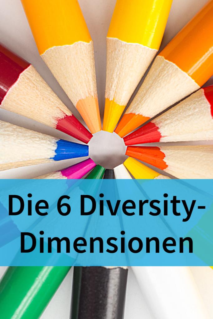 Die 6 Diversity-Dimensionen