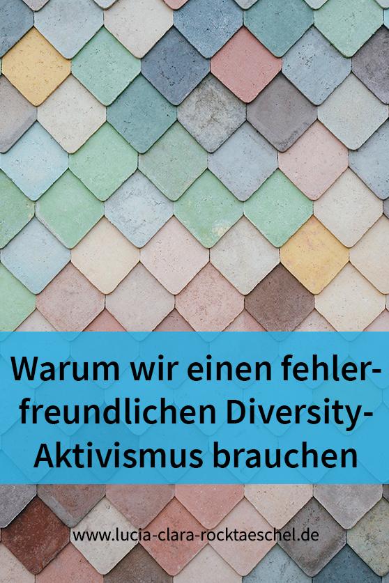 Warum wir einen fehlerfreundlichen Diversity-Aktivismus brauchen