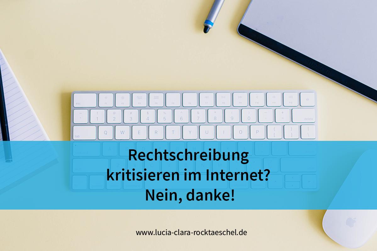 Rechtschreibung kritisieren im Internet? Nein, danke!