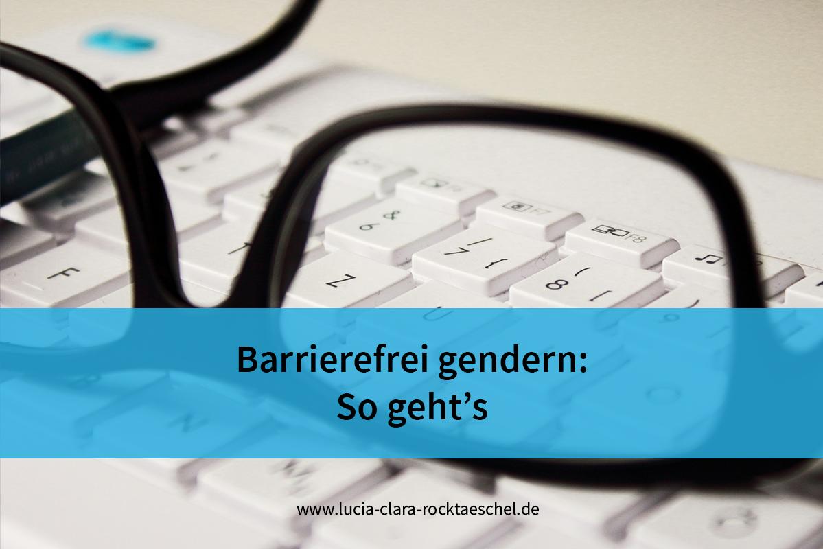 Barrierefrei gendern: So geht es