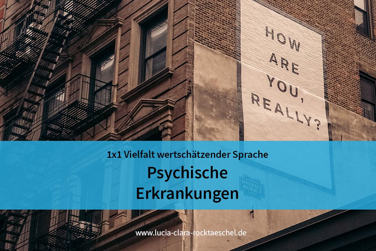 """Foto einer Hauswand in Sepia, daran ein Plakat mit der Aufschrift """"How are you, really?"""". Davor auf einer blauen Bauchbinde der Titel des Artikels: 1x1 Vielfalt wertschätzender Sprache: Psychische Erkrankungen."""